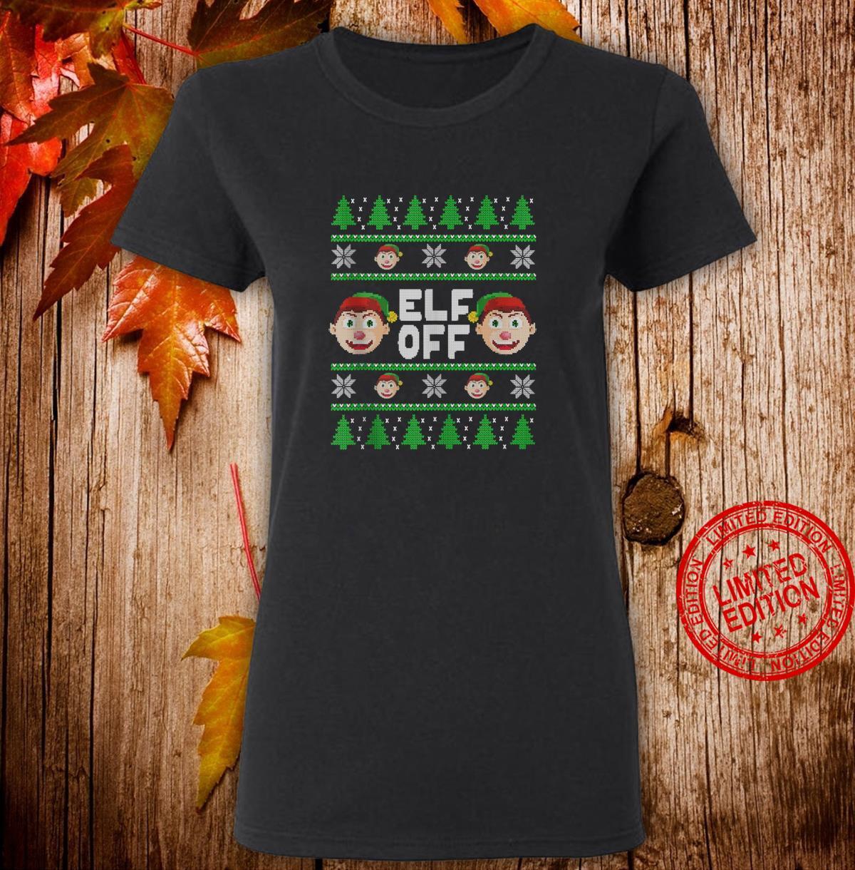 Ugly Christmas Elf Off Mean Elf Shirt ladies tee