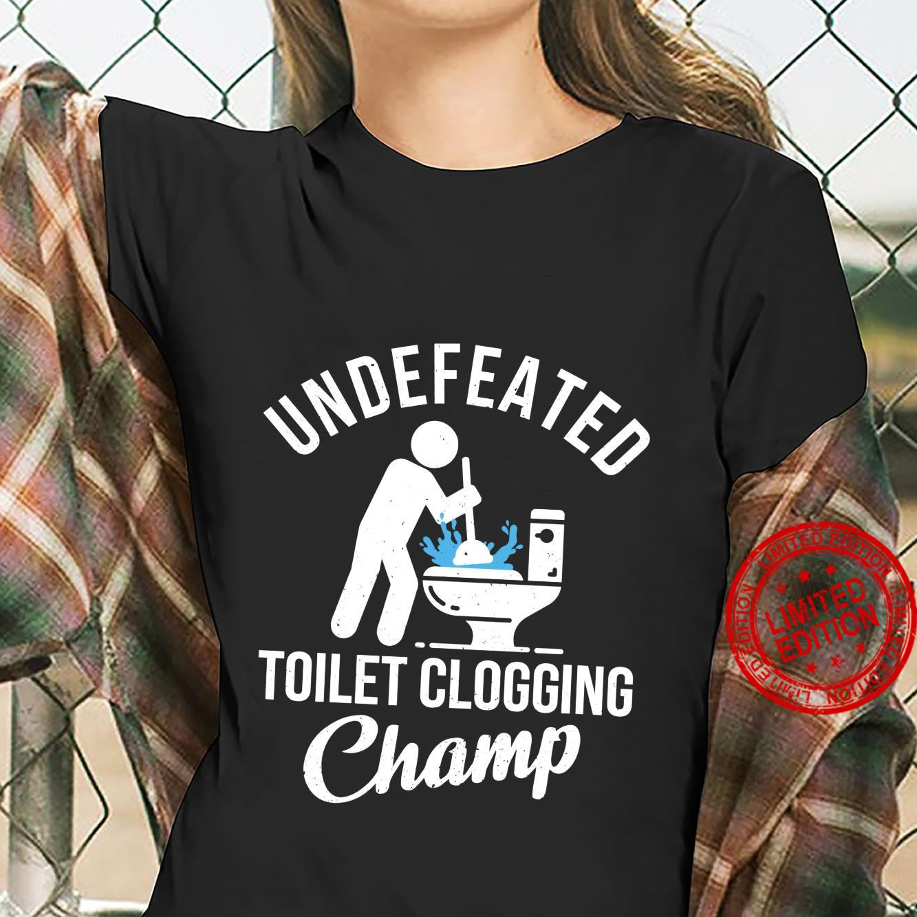 Undefeated Toilet Clogging Champ Hilarious Shirt ladies tee