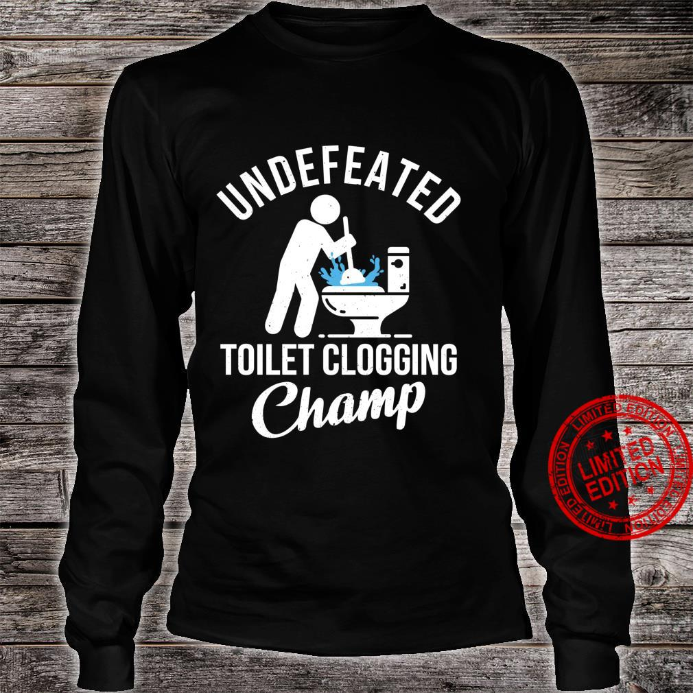 Undefeated Toilet Clogging Champ Hilarious Shirt long sleeved