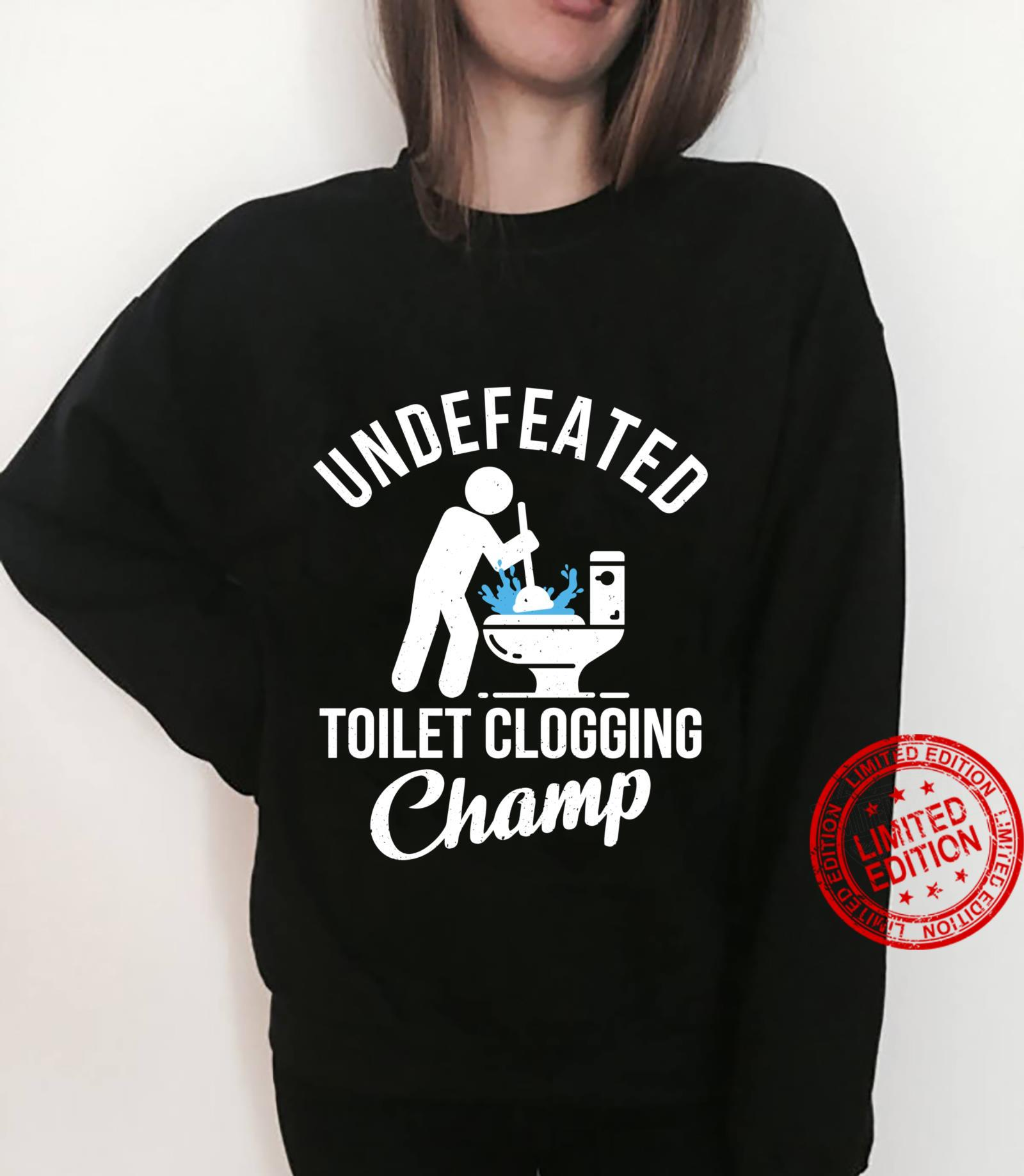 Undefeated Toilet Clogging Champ Hilarious Shirt sweater