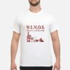 Winos Wine Wo In Need Of Sanity Shirt