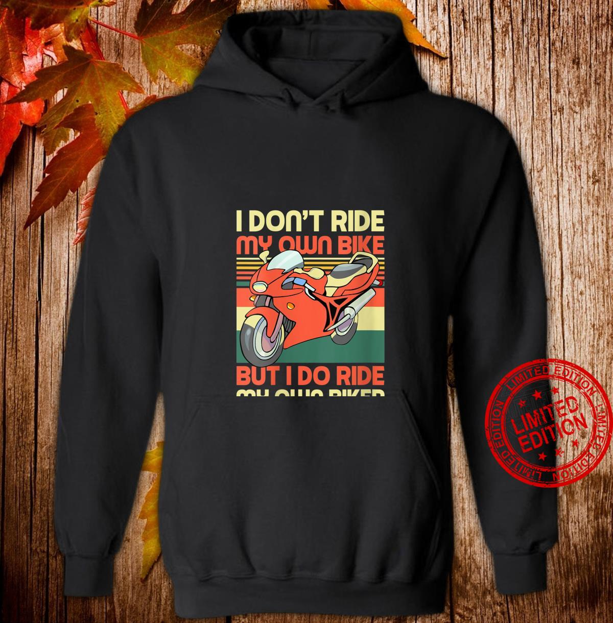 Womens I Don't Ride My Own Bike But I Do Ride My Own Biker Vintage Shirt hoodie