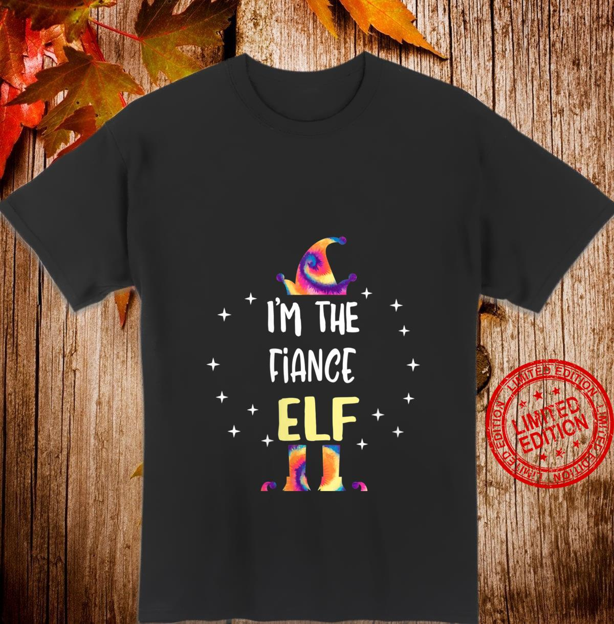 Womens I'm The Fiance Elf Tie Dye Christmas Matching Family Shirt