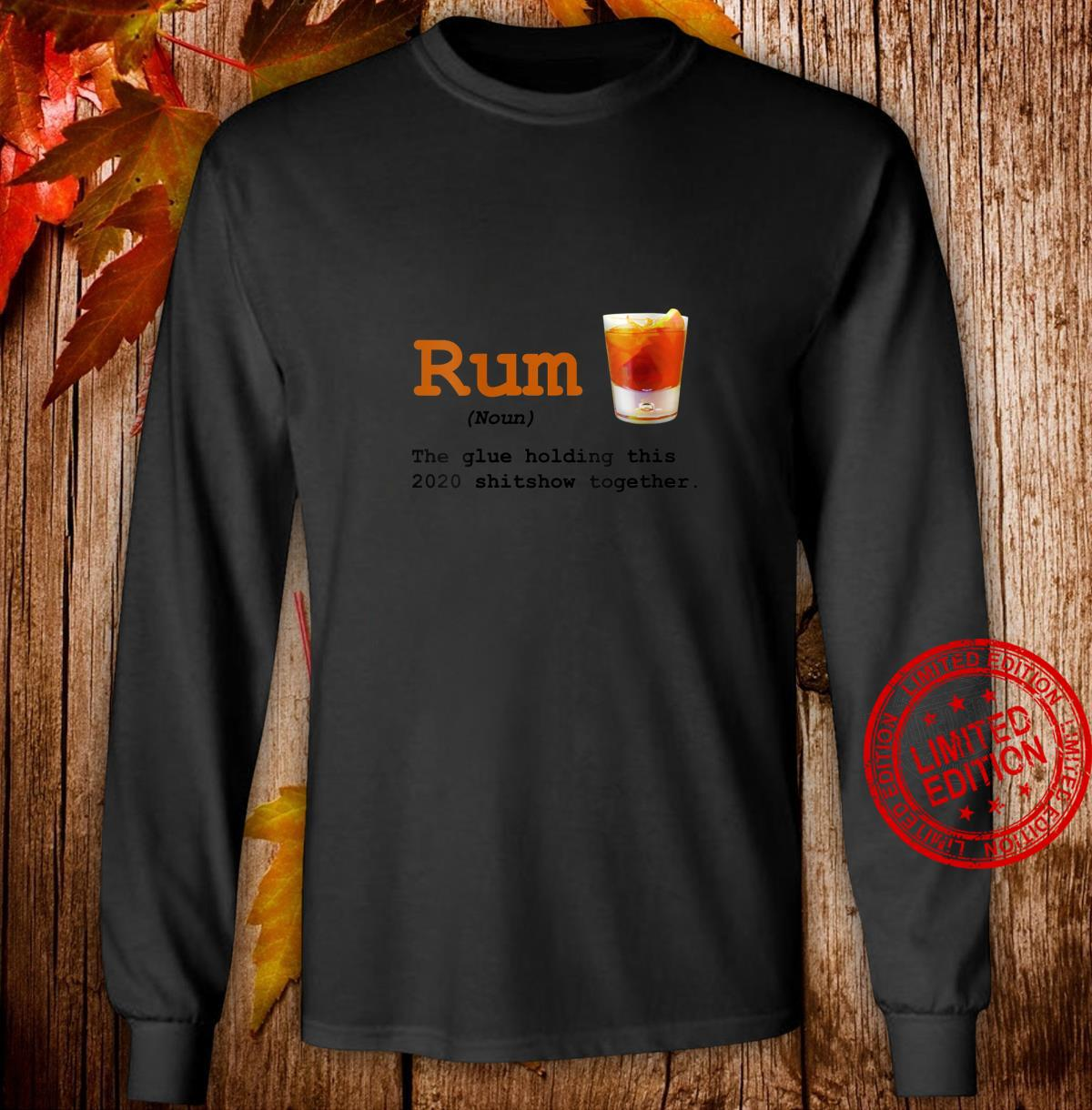 Womens Rum Wine Glue Holding This 2020 Shitshow Together Liquor Shirt long sleeved