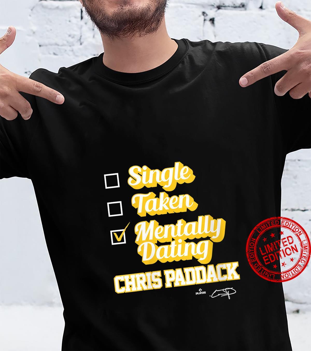 Womens Single Takentally Dating Chris Paddack Shirt
