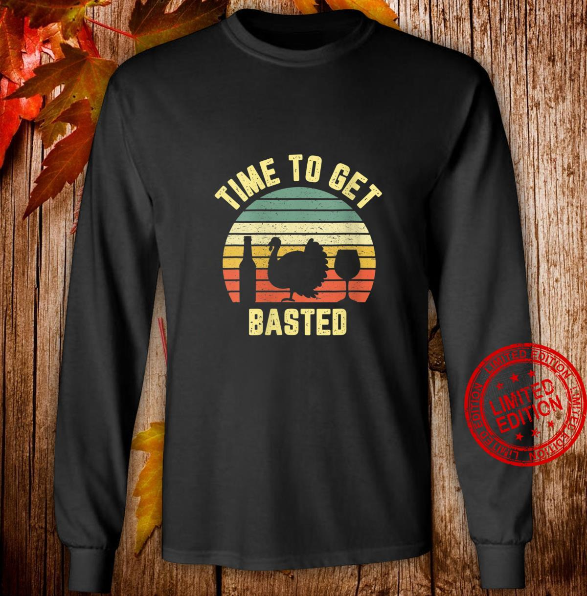 Womens Thanksgiving Retro Turkey Wine Time To Get Basted Shirt long sleeved
