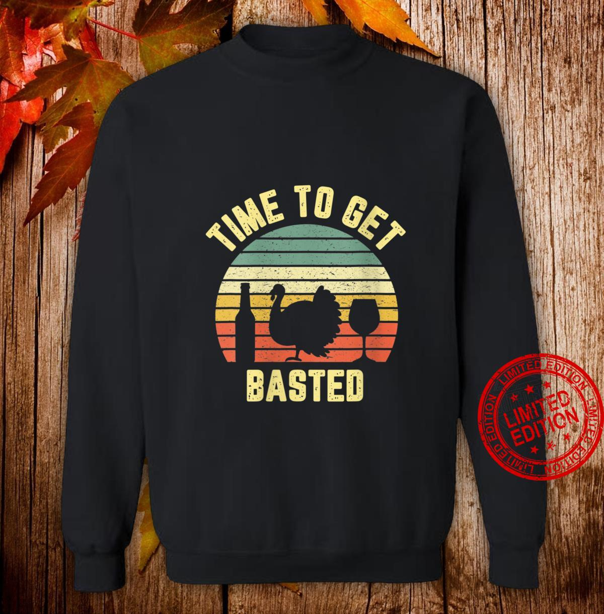 Womens Thanksgiving Retro Turkey Wine Time To Get Basted Shirt sweater
