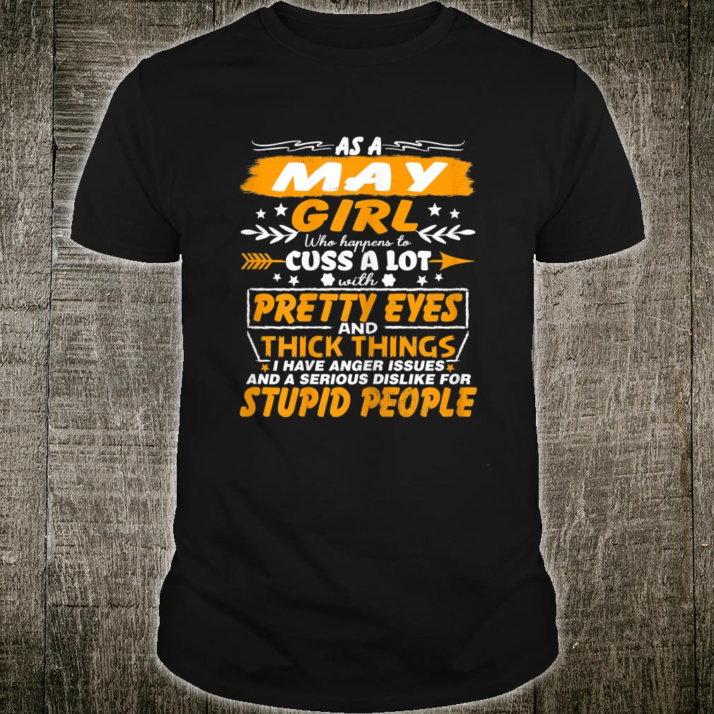 Womens as a May girl who happens to cuss a lot birthday Shirt