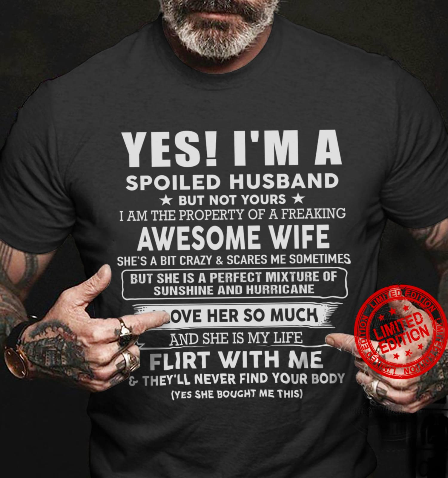 Yes I Am A Spoiled Husband But Not Yours I Am The Property Of A Freaking Shirt