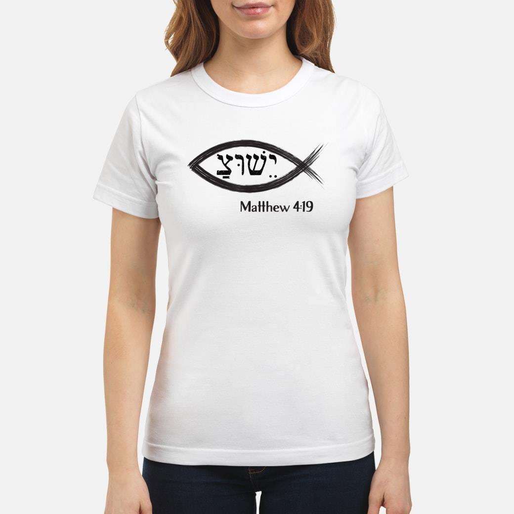 Yeshua Hebrew Christian Ichthys Matthew 419 Shirt ladies tee