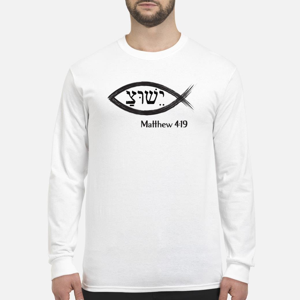 Yeshua Hebrew Christian Ichthys Matthew 419 Shirt Long sleeved