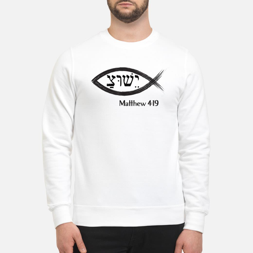 Yeshua Hebrew Christian Ichthys Matthew 419 Shirt sweater
