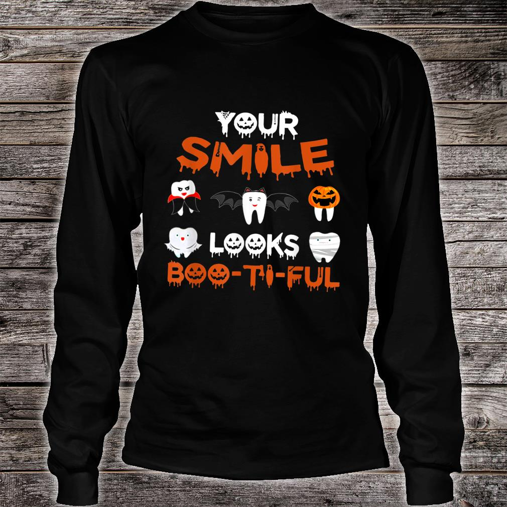 Your Smile Looks Boo Ti Ful Dental Hygienist Halloween Shirt long sleeved