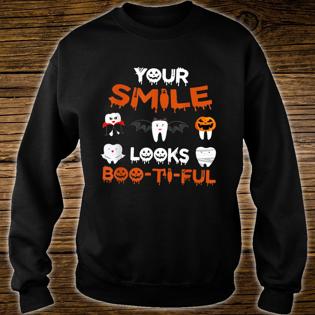 Your Smile Looks Boo Ti Ful Dental Hygienist Halloween Shirt sweater
