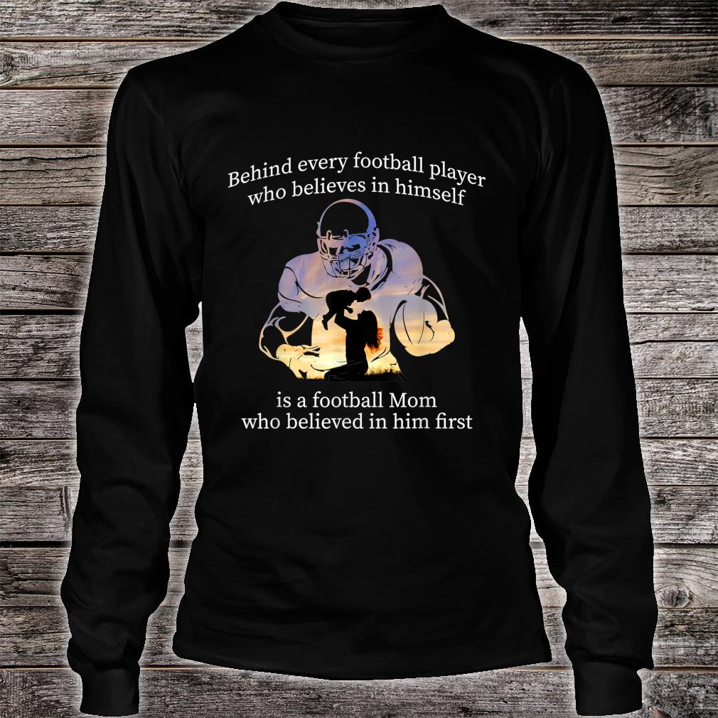 behind every football player is a football mom T-Shirt Long sleeved